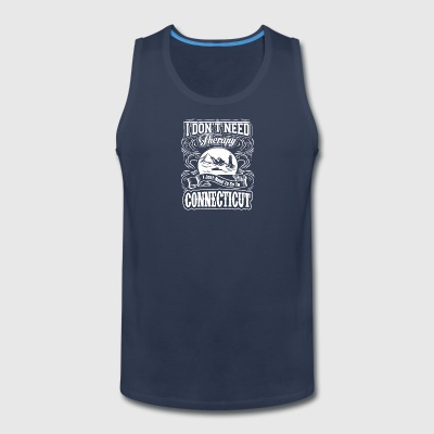 I Don't Need Therapy,I Just Need To Go Connecticut - Men's Premium Tank