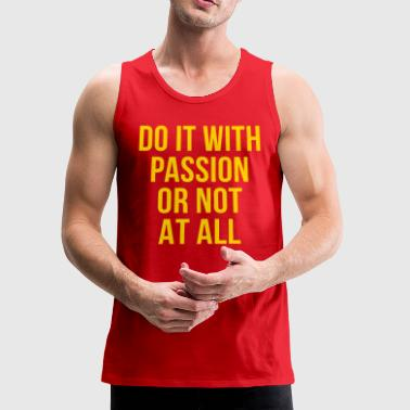 With Passion Motivational - Men's Premium Tank