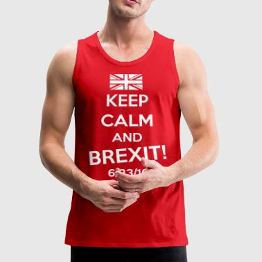 Keep Calm and BREXIT - Men's Premium Tank