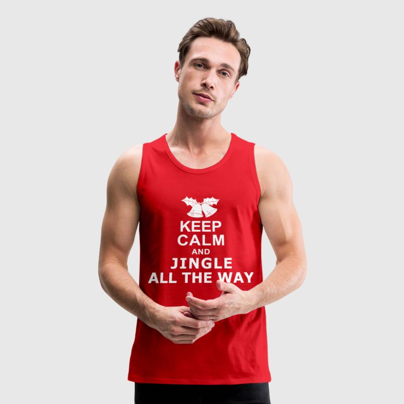 Keep Calm and Jingle All The Way - Men's Premium Tank