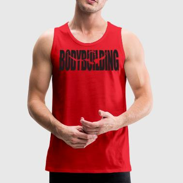 Bodybuilding (Arnold Schwarzenegger) Motivational - Men's Premium Tank