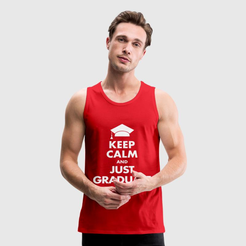 Keep Calm and Just Graduate - Men's Premium Tank