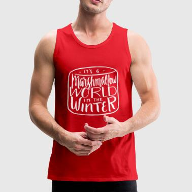 Marshmallow World in the Winter XMAS Present Gift - Men's Premium Tank