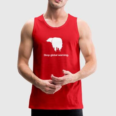 Stop Global Warming - Men's Premium Tank