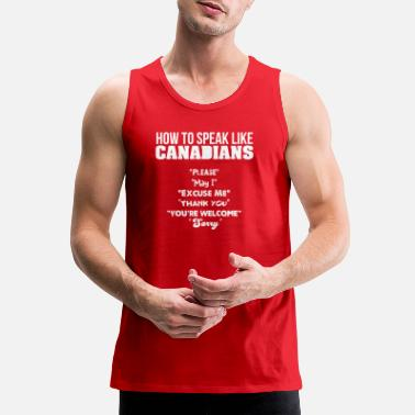 Leaf How to Speak Like Canadians - Men's Premium Tank