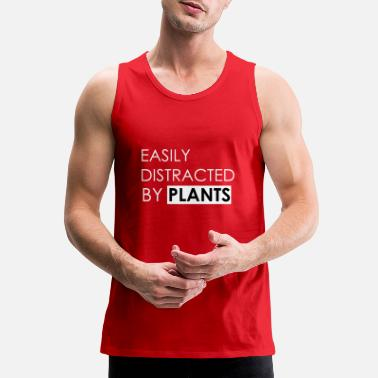Plants Easily Distracted By Plants - Men's Premium Tank Top