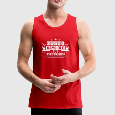 25550 Day Old Who Counting 70th Birthday - Men's Premium Tank