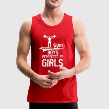 Gym Invented By Boys Perfected By Girls - Men's Premium Tank