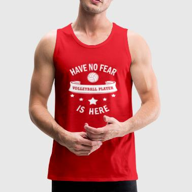 Volleyball Player Cool Gift-No Fear-Funny Present - Men's Premium Tank