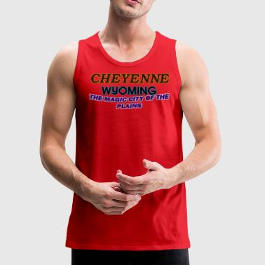 Cheyenne Wyoming Magic City Of The Plains Shirts - Men's Premium Tank