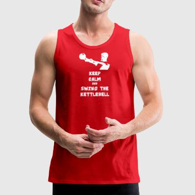 Keep calm and swing the Kettlebell (Workout Ed.) - Men's Premium Tank