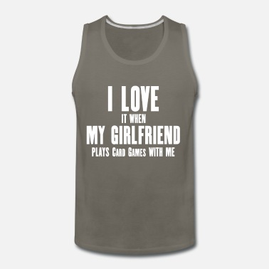 Cards I Love my Girlfriend plays cards games - Men's Premium Tank Top