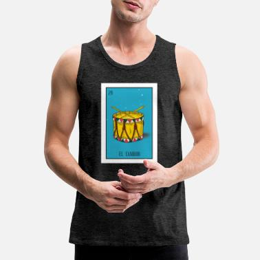 Tambores El Tambor Card Gift The Drum Card Mexican Lottery - Men's Premium Tank Top