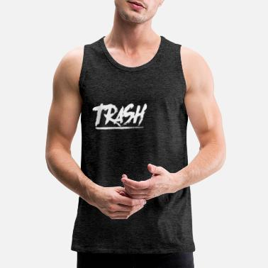 White Trash White Trash Scum Waste Worthless Gift Idea - Men's Premium Tank Top