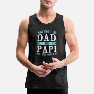 Father Of The Bride With Gun I Have Two Titles Dad Papi Father Grandpa Gift Me - Men's Premium Tank Top