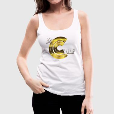 The Champ - Women's Premium Tank Top