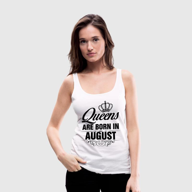 Queens Are Born In August Tshirt T-Shirts - Women's Premium Tank Top