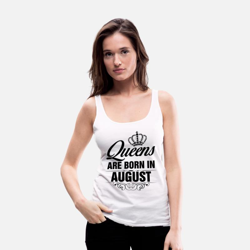 Awesome Tank Tops - Queens Are Born In August Tshirt T-Shirts - Women's Premium Tank Top white
