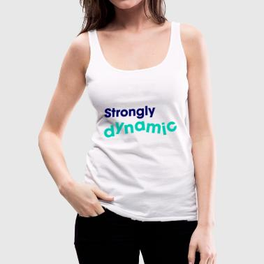 Strongly dynamic - Women's Premium Tank Top