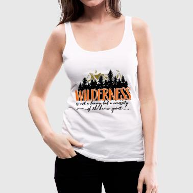Wilderness is not a luxury - Women's Premium Tank Top