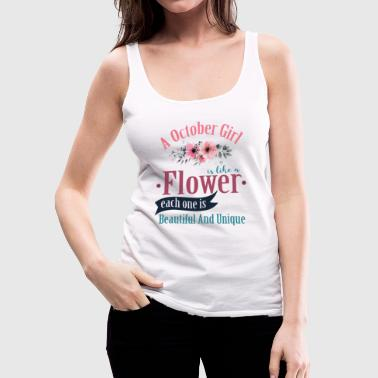 A October Girl Like A Flowers - Women's Premium Tank Top