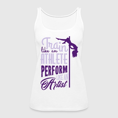 Pole dance: train like an athlete - Women's Premium Tank Top