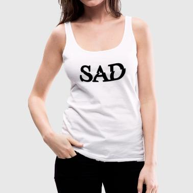 Sad - Women's Premium Tank Top