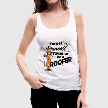 Female Roofer - Forget Princess - Women's Premium Tank Top