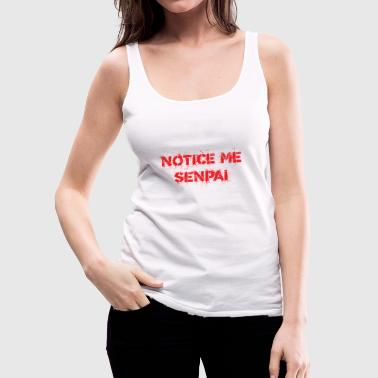 notice me senpai - Women's Premium Tank Top