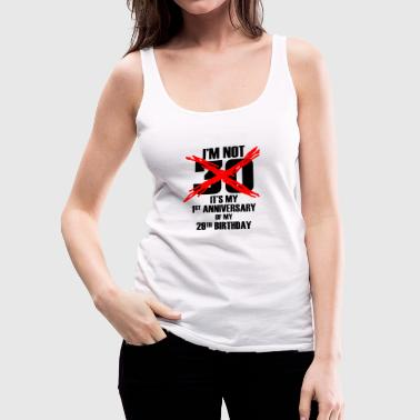 Im not 30 Years - Women's Premium Tank Top