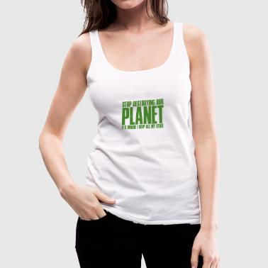 Stop Destroying Our Planet - Mother Nature - TB - Women's Premium Tank Top