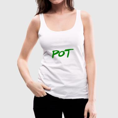 pot - Women's Premium Tank Top