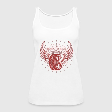 born to ride - Women's Premium Tank Top