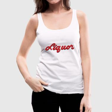 LIQUOR - Women's Premium Tank Top