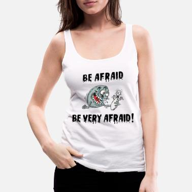 Bowling Design Funny Bowling Be Afraid Be Very Afraid - Women's Premium Tank Top