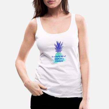 Miami In a WORLD full of APPLES be a PINEAPPLE - Women's Premium Tank Top