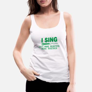 Christmas I sing let's make beautiful music together party - Women's Premium Tank Top