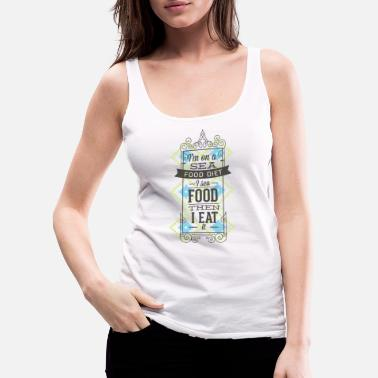 Seafood Seafood diet - Women's Premium Tank Top