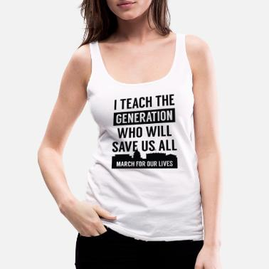 Protestant March For Our Lives Teacher - Women's Premium Tank Top