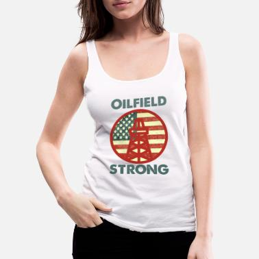 Oil Oilfield Strong - Women's Premium Tank Top
