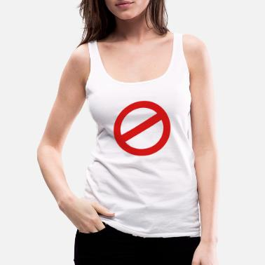 Prohibition prohibition sign - Women's Premium Tank Top