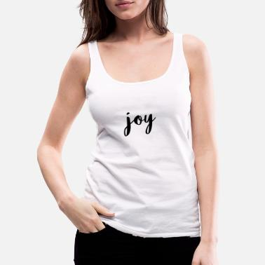 Font joy Word Happiness Motivation Shirt - Women's Premium Tank Top