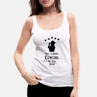 Wild West Funny Cowgirl Western saying humor Present - Women's Premium Tank Top