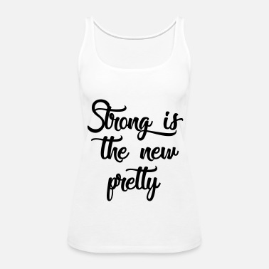 adf9f932aca794 strong is the new pretty Women s T-Shirt