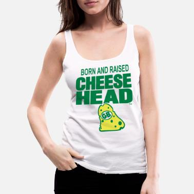 Cheesehead Born And Raised Cheesehead - Women's Premium Tank Top