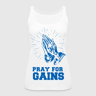Pray For Gains - Women's Premium Tank Top