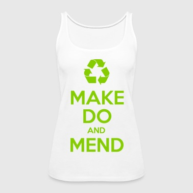 Make Do and Mend - Women's Premium Tank Top