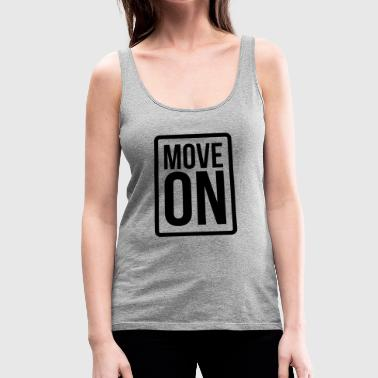 Move On Relationship Heart Love Romance - Women's Premium Tank Top