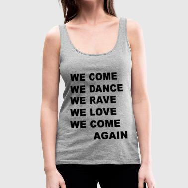 Rave Come Dance Rave - Women's Premium Tank Top