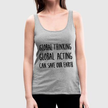 think global / act global / earth - Women's Premium Tank Top